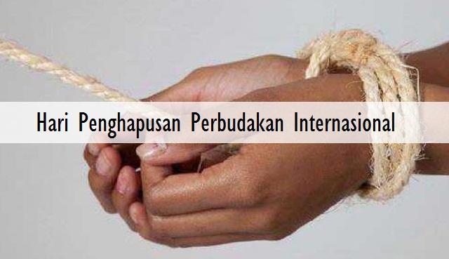 2 Desember Hari Penghapusan Perbudakan Internasional Oleh PBB