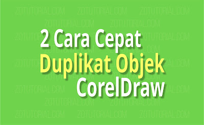 2 Cara Cepat Duplikat Objek Gambar di CorelDraw