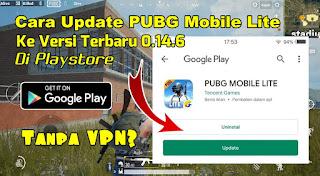 Cara Update Game PUBG Mobile Lite Ke Versi Terbaru 0.14.6 Di Playstore