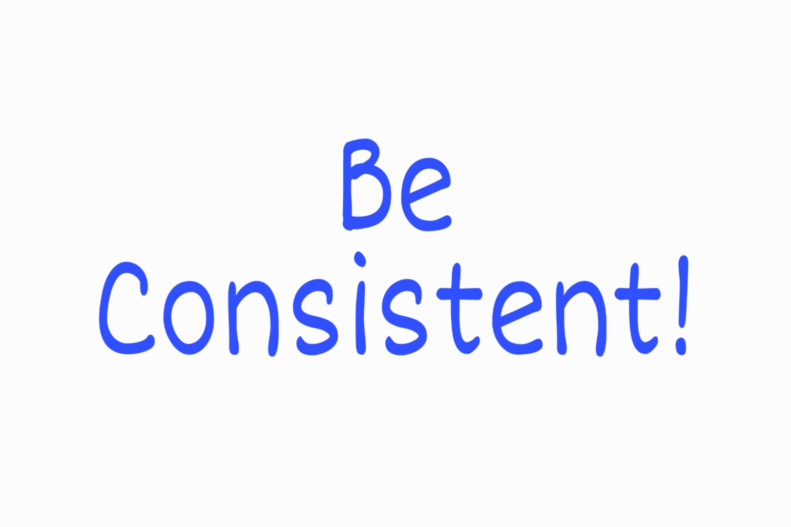 Be consistent - How to increase google ranking for free
