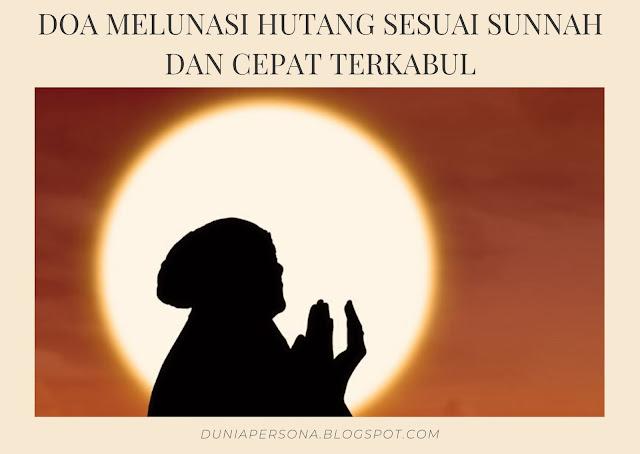 Doa Melunasi Hutang Sesuai Sunnah dan Cepat Terkabul