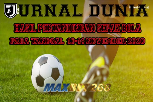 Hasil Pertandingan Sepakbola Tadi Malam, Jumat Tgl 13 - 14 November 2020