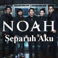 Lagu NOAH - Separuh Aku Banyak Yang Di COVER