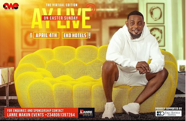 AY Live On Easter Sunday Virtual Edition 2021, Will Feature Some Of The Contestants From 'NEXT NAIJA COMEDY STAR'