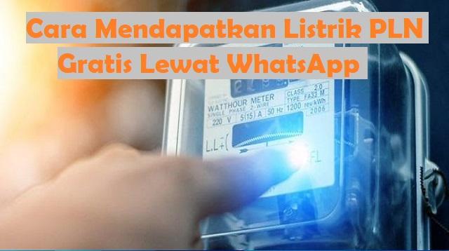 Cara Mendapatkan Listrik PLN Gratis Lewat WhatsApp