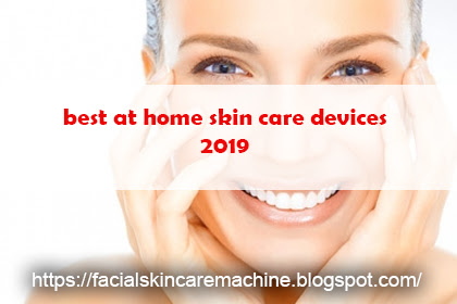 Best at Home Skin Care Devices - No Longer a Mystery