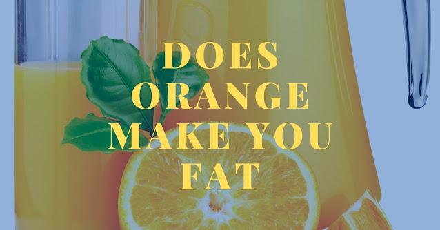 Does Orange make you fat