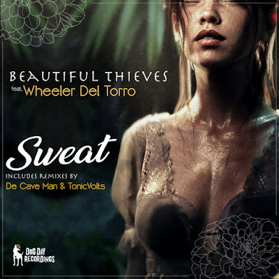 Beautiful Thieves Feat. Wheeler del Torro - Sweat (De Cave Man & TonicVolts Remix)