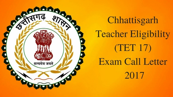Chhattisgarh Teacher Eligibility Exam Call Letter