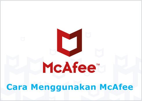 cara menggunakan mcafee di laptop windows