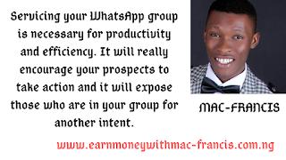 HOW TO SERVICE YOUR WHATSAPP GROUP TO INCREASE YOUR PRODUCTIVITY IN YOUR NETWORK MARKETING BUSINESS