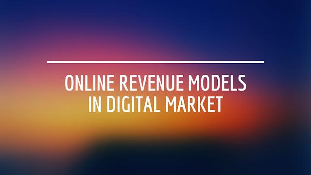 Online revenue models in digital market