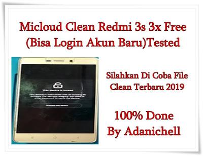 Micloud Clean Redmi 3s 3x Free (Bisa Login Akun Baru)Tested