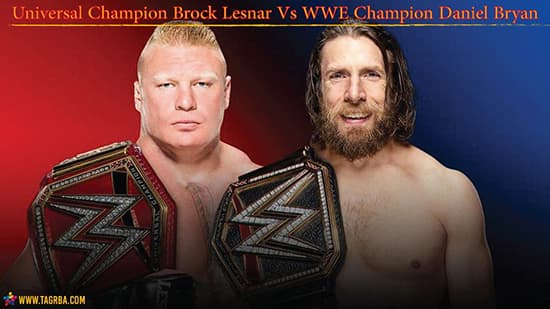 Universal Champion Brock Lesnar Vs WWE Champion Daniel Bryan - منصة تجربة