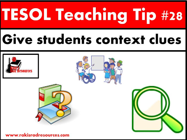 TESOL Teaching Tip #28 - Give students context clues by explaining what you will be learning. ESL and ELL students need to know what the objective of the lesson will be. Stop by my blog - Raki's Rad Resources - to find out how to do this for your students.