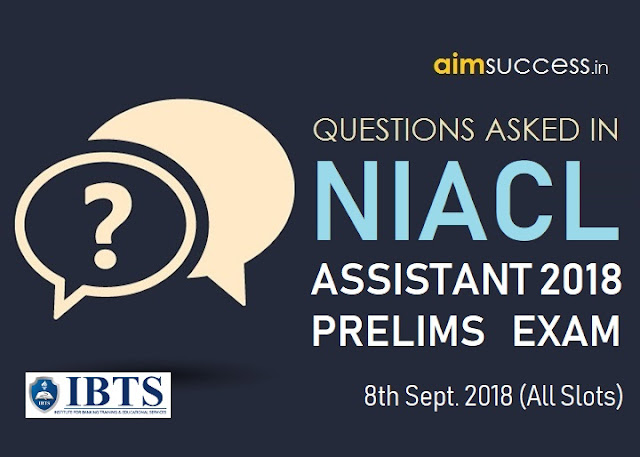 Question Asked in NIACL Assistant Prelims Exam 8th Sept. 2018