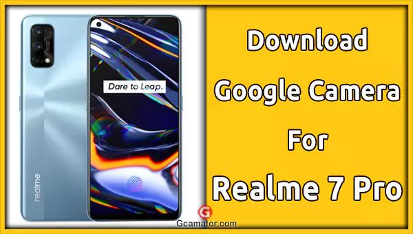 gcam for realme 7 pro