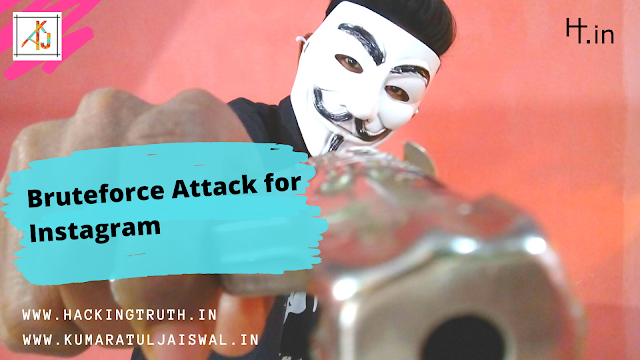 Bruteforce Attack for Instagram by kumaratuljaiswal