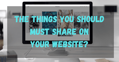 Which Things Should Be Must Shared On The Website?