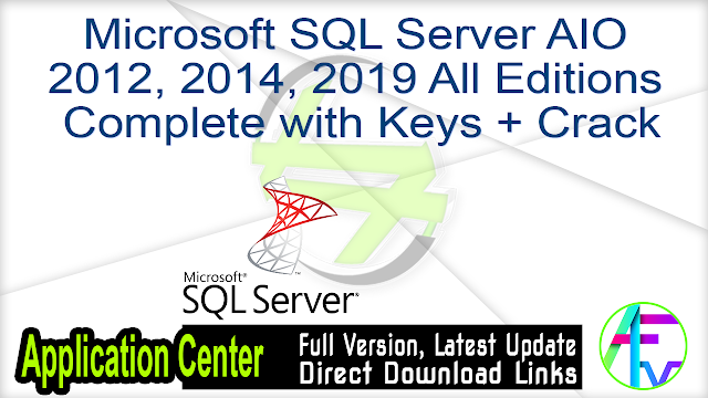 Microsoft SQL Server AIO 2012, 2014, 2019 All Editions Complete with Keys + Crack
