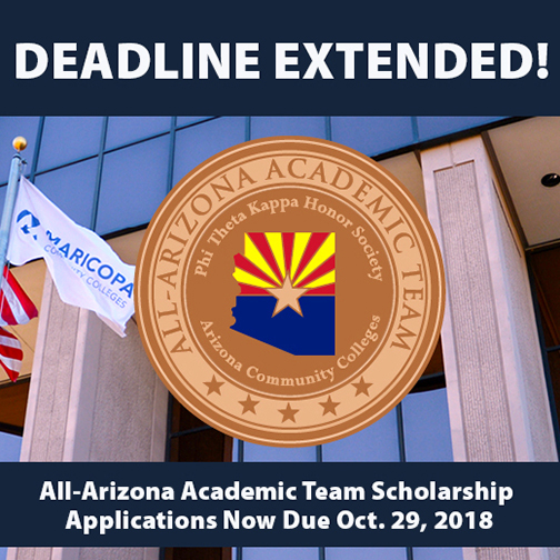 Shot of ALL-AZ seal over Maricopa Community Colleges Building and flag.  Text: Deadline Extended. All-Arizona Academic Team Scholarship Applications Now Due Oct. 29, 2018