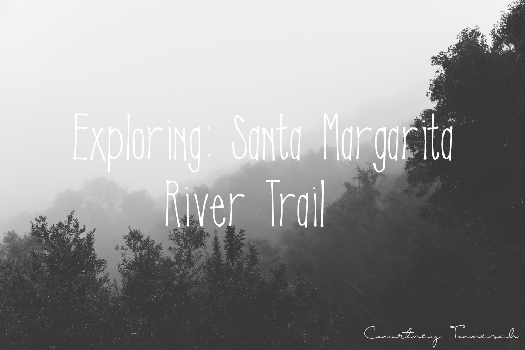 Courtney Tomesch Santa Margarita River Trail