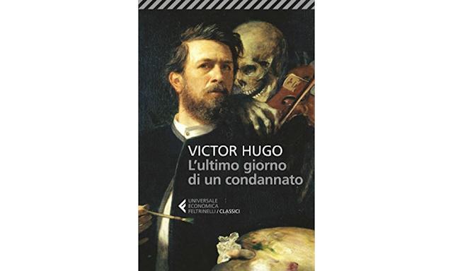 Victor Hugo l'ultimo giorno di un condannato