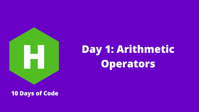 HackerRank Day 1: Arithmetic Operators problem solution