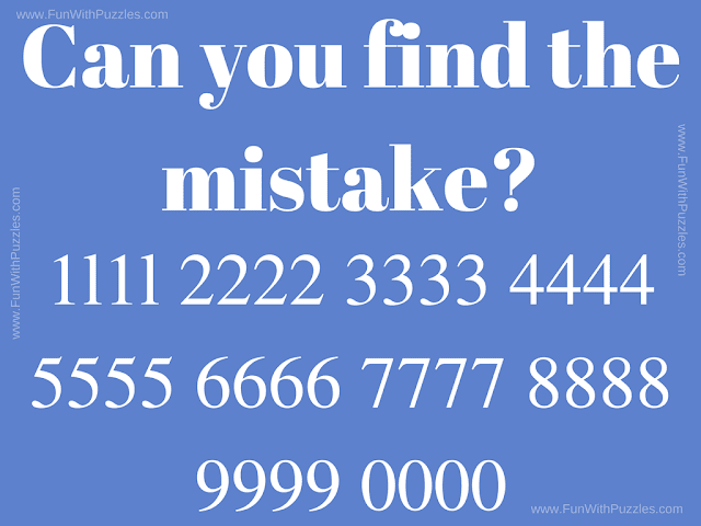 It is a picture puzzle to test your visual IQ. In this your challenge is find the mistake in the given puzzle image.