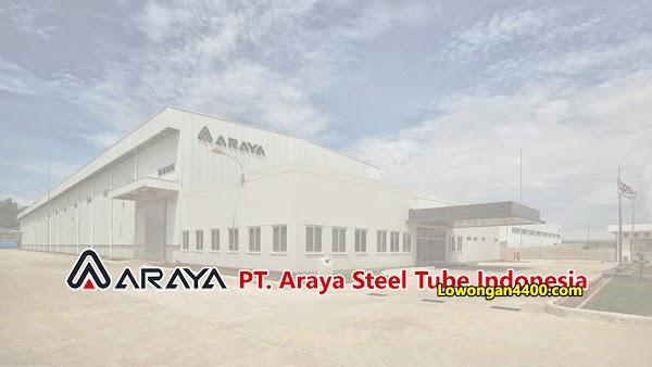 Lowongan Kerja PT. Araya Steel Tube Indonesia (PT. ASTI) Cikarang Juni 2020