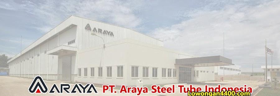 Lowongan Kerja PT. Araya Steel Tube Indonesia (PT. ASTI) Cikarang 2020