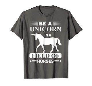 Funny Be A Unicorn In A Field Of Horses T-Shirt