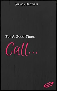For a Good Time Call by Jessica Gadziala