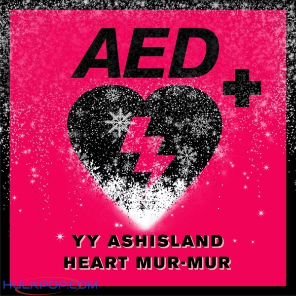 YongYong – Heart mur-mur (feat. ASH ISLAND) [from A.E.D+] – Single
