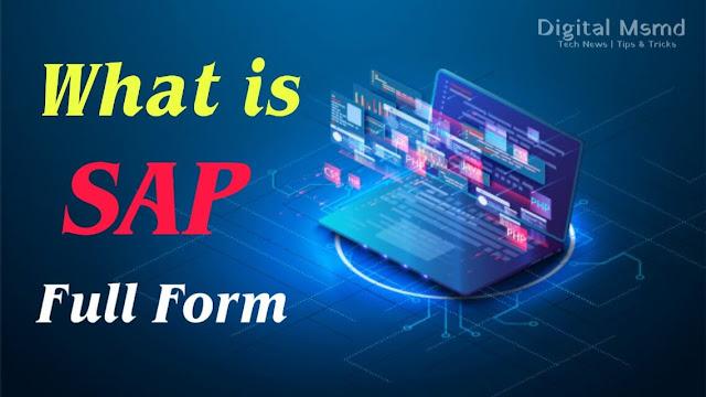 What is SAP? | SAP Full Form? | Digital Msmd