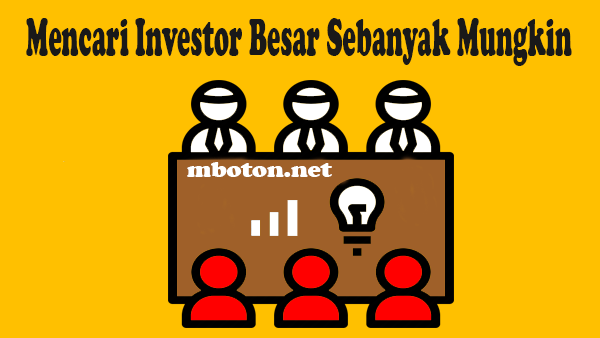 Investor mampu mengelontorkan modal yang sangat besar. Jika anda memiliki projeck yang menjanjikan kemunkinan besar investor mendanai semua untuk keperluan anda untuk membeli modal alat kerja anda