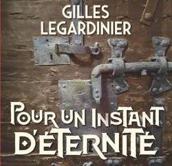 Pour un instant d'éternité, Gilles Legardinier