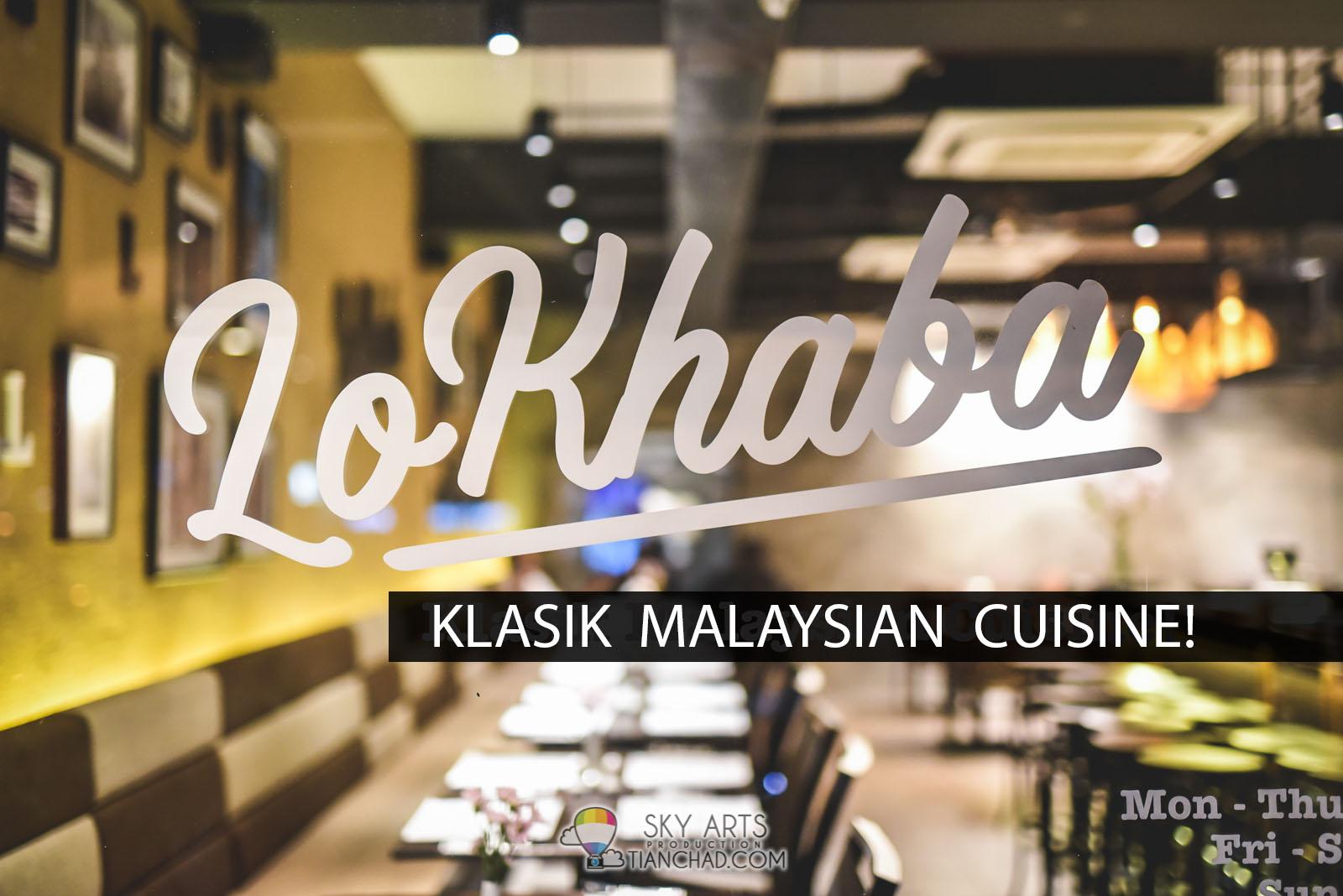 LoKhaba Bangsar - Classic Malaysian Cuisine in Town #lokhababangsar
