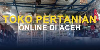 Toko Pertanian Online di Aceh