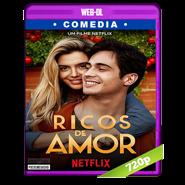 Ricos de amor (2020) WEB-DL 720p Latino