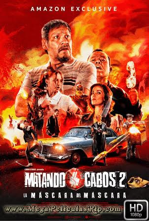 Matando Cabos 2 [1080p] [Latino] [MEGA]