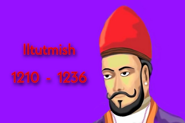 Iltutmish | History | Expansion | Achievements | UPSC