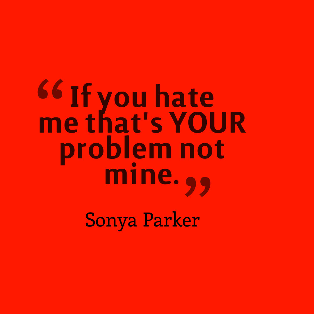Hater Quote Author Sonya Parker Quotes
