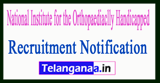 National Institute for the Orthopaediaclly Handicapped NIOHKOL Recruitment Notification 2017