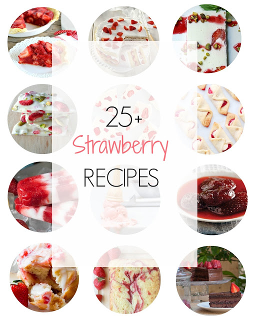 Ioanna's Notebook - 25+ Strawberry Recipes Round Up