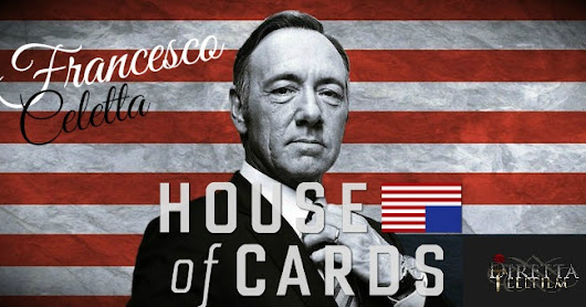 "Diretta Telefilm: RECENSIONE House of Cards ""Chapter 47"" - ""Chapter 48"" and ""Chapter 49"" - Francesco Celetta"
