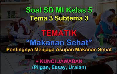 Soal Tematik Kelas 5 Tema 3 (Makanan Sehat) K13 Revisi 2017