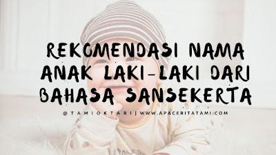 Kumpulan Nama Bayi Laki-Laki Dari Bahasa Sansekerta Yang Unik dan Keren