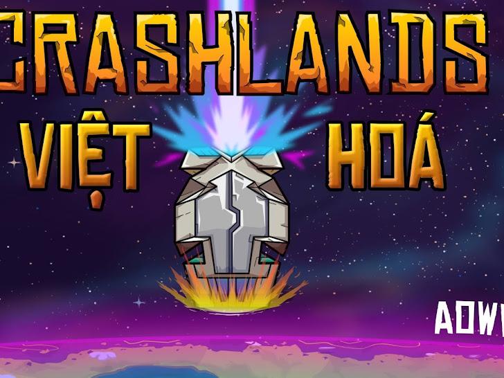 Crashlands Việt Hoá | Game Android PC - Cập Nhật V2
