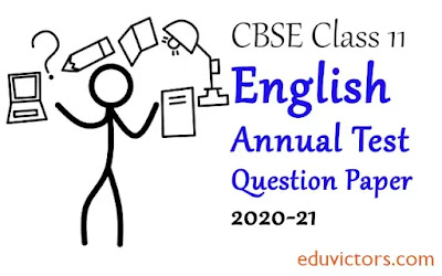 CBSE Class 11 - English (Core) Annual Question Paper (2020-21)(#class11English)(#eduvictors)
